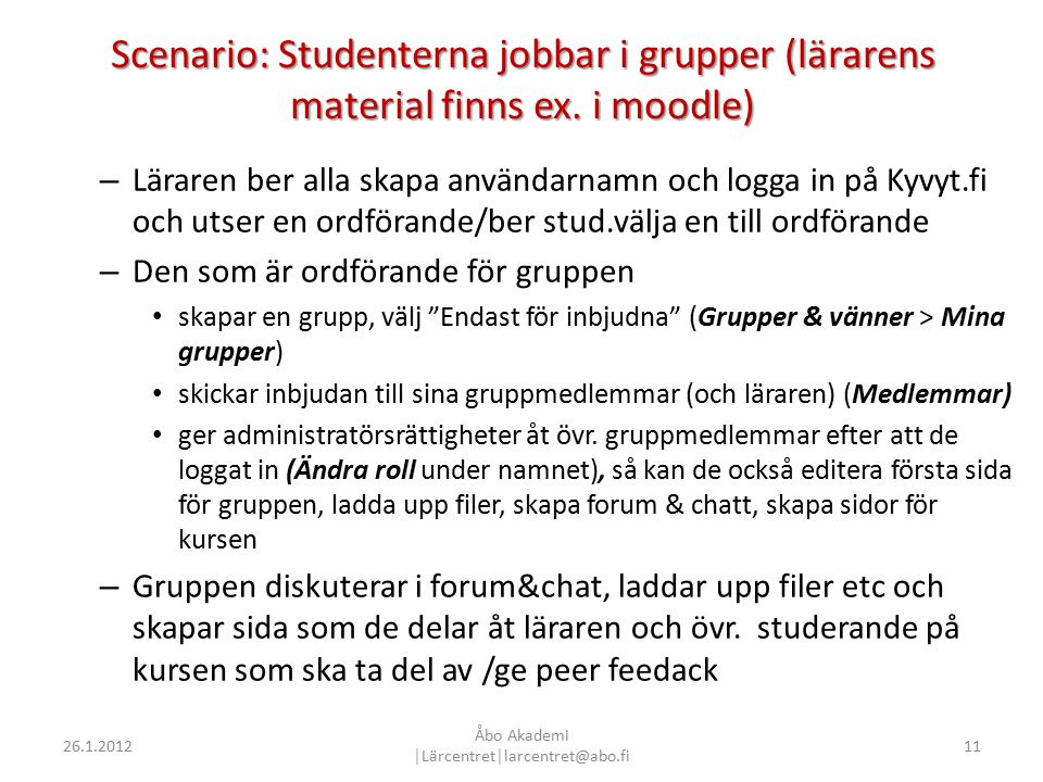 Scenario: Studenterna jobbar i grupper (lärarens material finns ex.