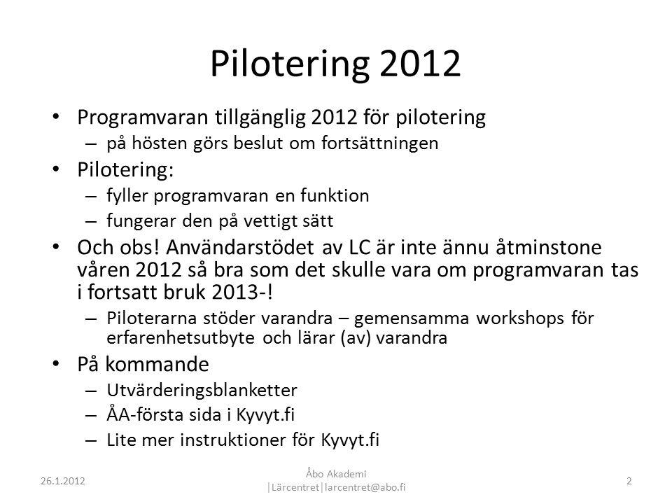 Pilotering 2012 Programvaran tillgänglig 2012 för pilotering – på hösten görs beslut om fortsättningen Pilotering: – fyller programvaran en funktion – fungerar den på vettigt sätt Och obs.