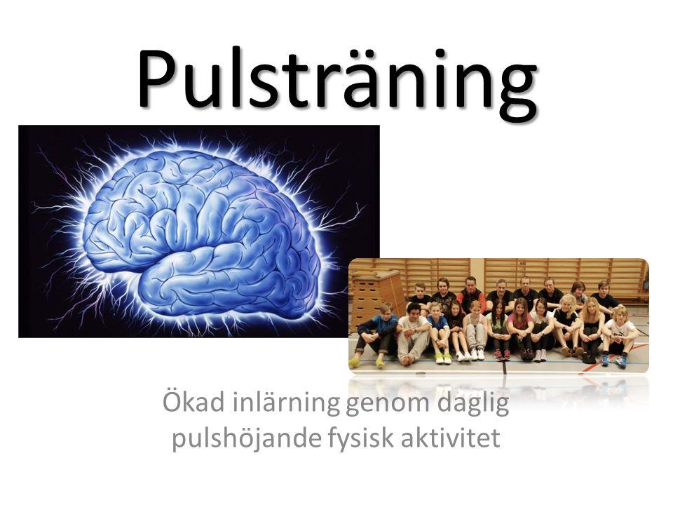 Ökad inlärning genom daglig pulshöjande fysisk aktivitet Pulsträning