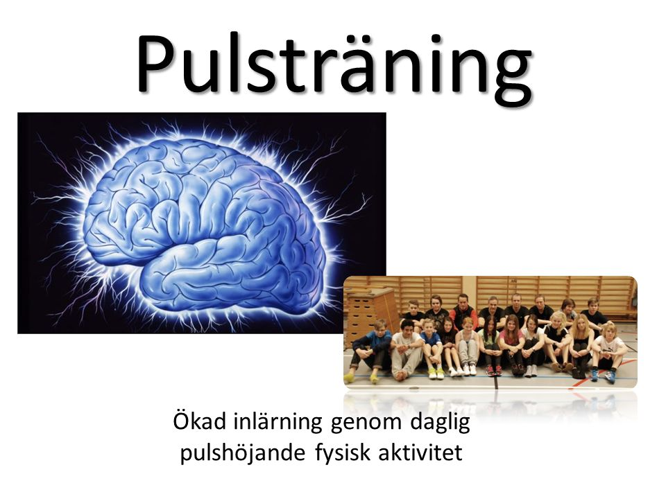 Pulsträning Ökad inlärning genom daglig pulshöjande fysisk aktivitet