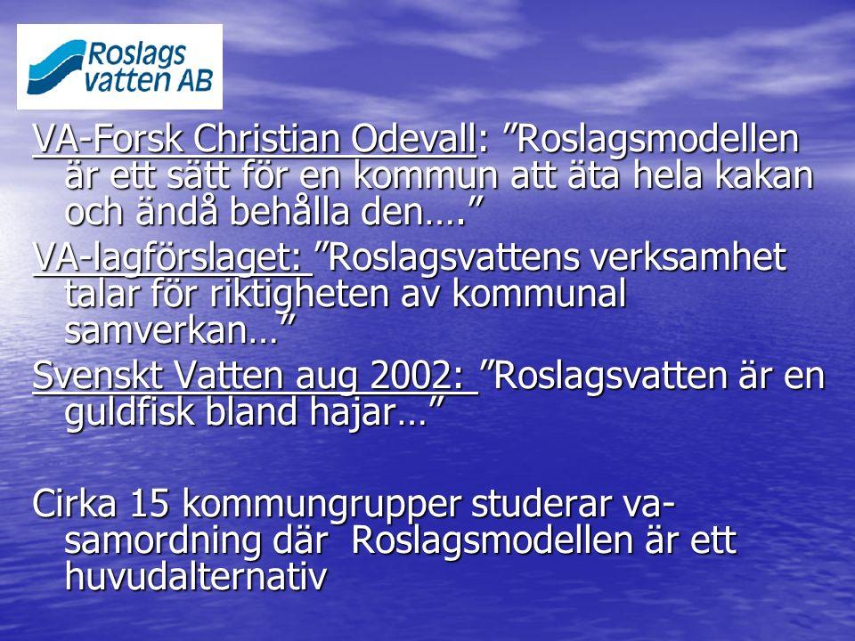 """VA-Forsk Christian Odevall: """"Roslagsmodellen är ett sätt för en kommun att äta hela kakan och ändå behålla den…."""" VA-lagförslaget: """"Roslagsvattens ver"""