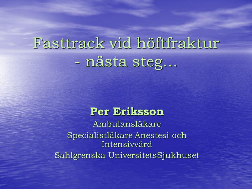Per Eriksson per.eriksson@vgregion.se
