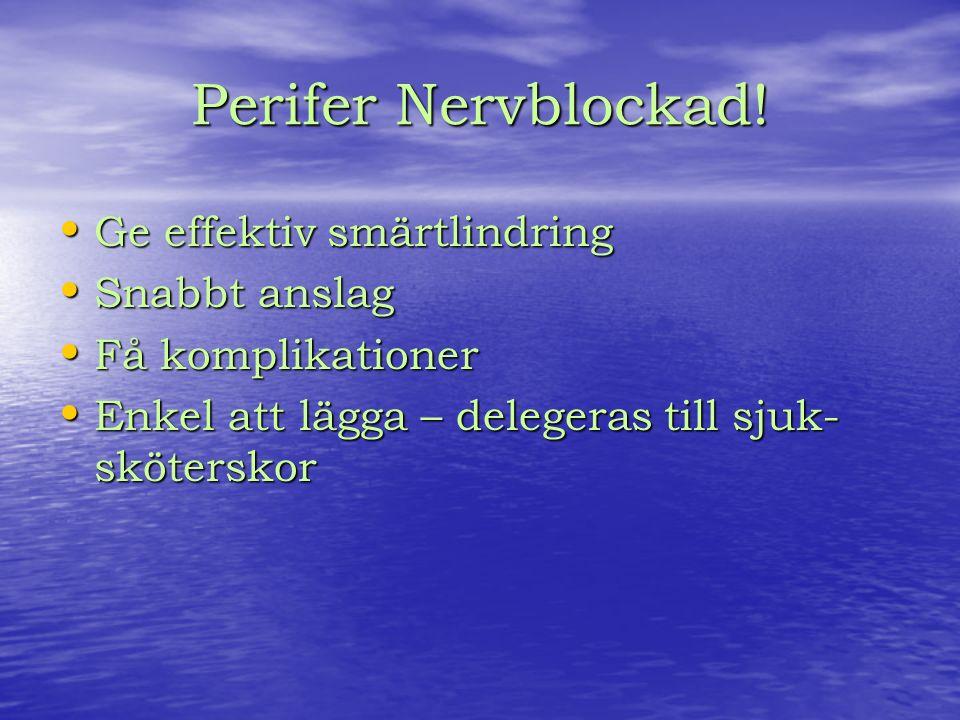 Perifer Nervblockad.