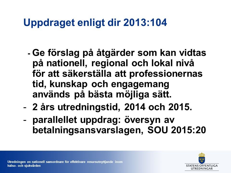Utredningen en nationell samordnare för effektivare resursutnyttjande inom hälso- och sjukvården Usk och vårdbitr.