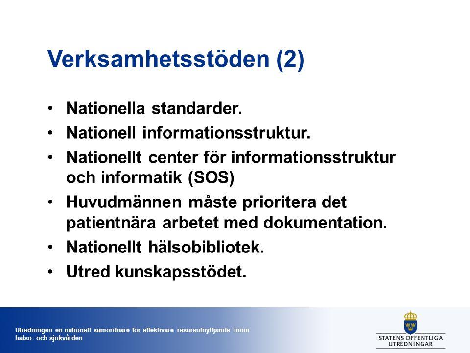 Utredningen en nationell samordnare för effektivare resursutnyttjande inom hälso- och sjukvården Verksamhetsstöden (2) Nationella standarder.