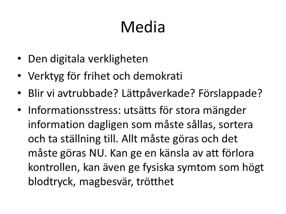 Media Den digitala verkligheten Verktyg för frihet och demokrati Blir vi avtrubbade.