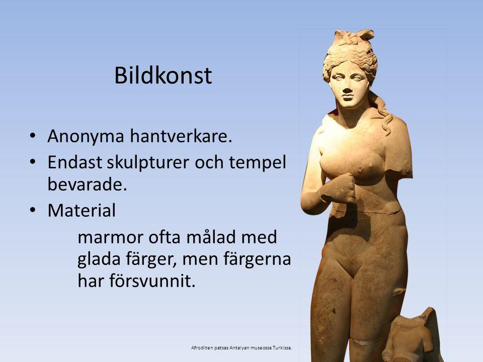 Bildkonst Anonyma hantverkare. Endast skulpturer och tempel bevarade.