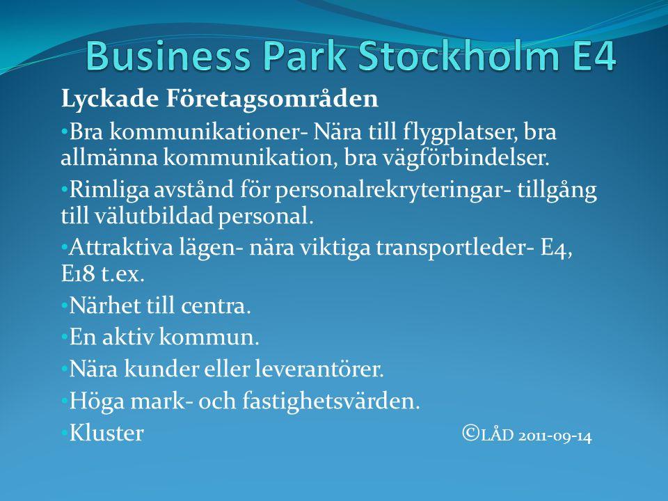 Lyckade Företagsområden Bra kommunikationer- Nära till flygplatser, bra allmänna kommunikation, bra vägförbindelser.