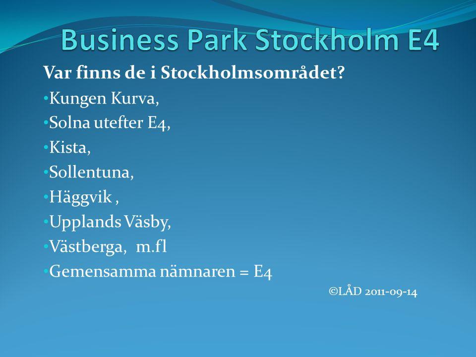 Var finns de i Stockholmsområdet.