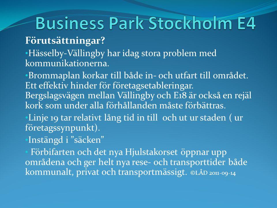 Förutsättningar. Hässelby-Vällingby har idag stora problem med kommunikationerna.