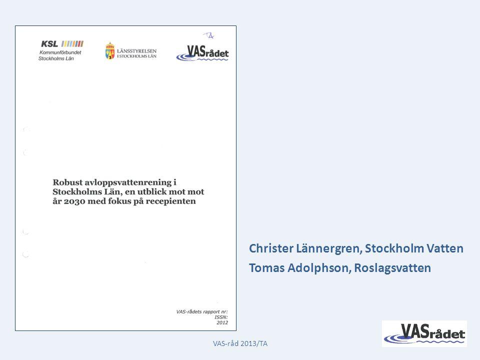 Christer Lännergren, Stockholm Vatten Tomas Adolphson, Roslagsvatten VAS-råd 2013/TA