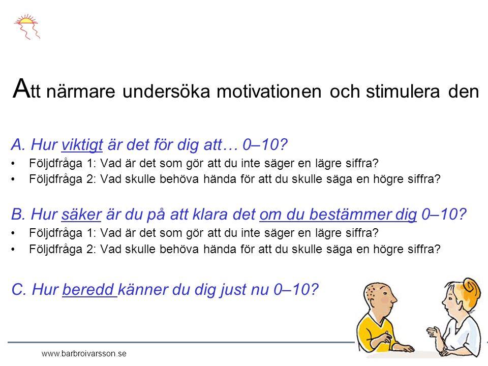 www.barbroivarsson.se A. Hur viktigt är det för dig att… 0–10.