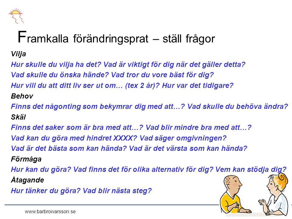 www.barbroivarsson.se Vilja Hur skulle du vilja ha det.