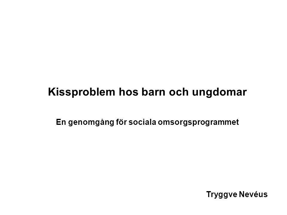 Kissproblem hos barn och ungdomar En genomgång för sociala omsorgsprogrammet Tryggve Nevéus