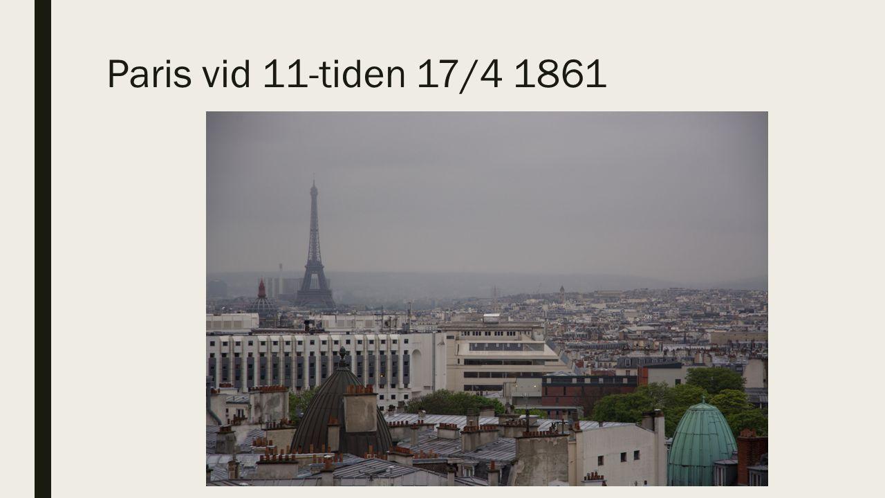 Paris vid 11-tiden 17/4 1861