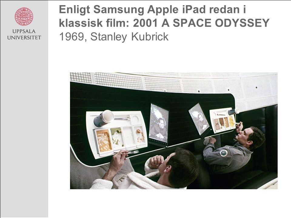 Enligt Samsung Apple iPad redan i klassisk film: 2001 A SPACE ODYSSEY 1969, Stanley Kubrick