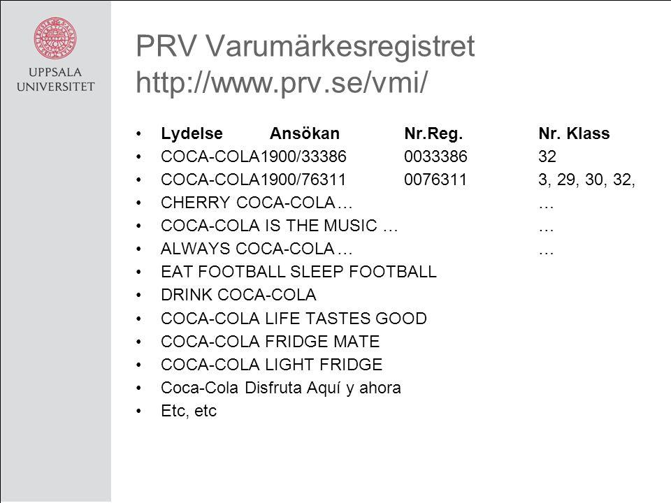PRV Varumärkesregistret http://www.prv.se/vmi/ LydelseAnsökan Nr.Reg.