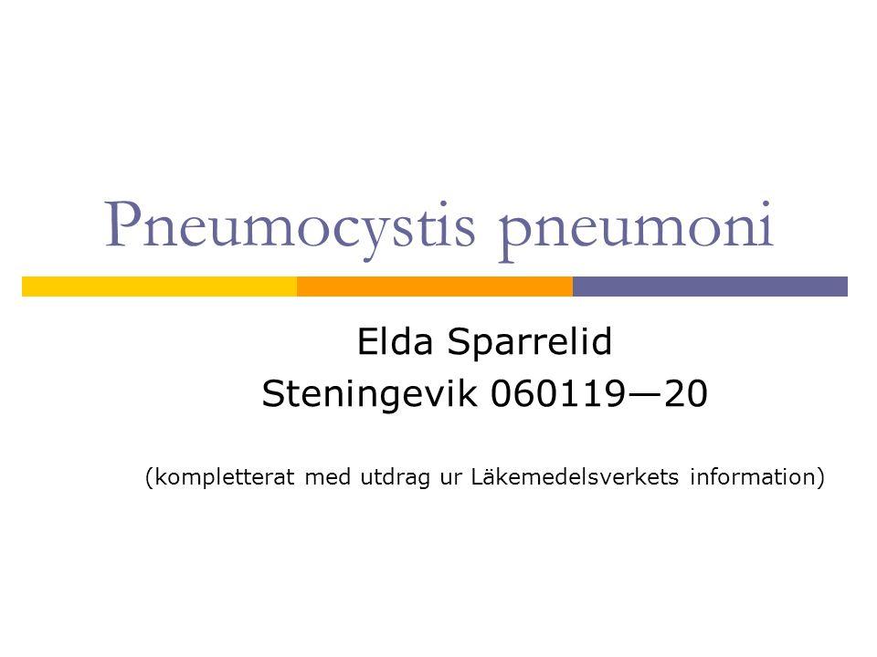 Pneumocystis pneumoni Elda Sparrelid Steningevik 060119—20 (kompletterat med utdrag ur Läkemedelsverkets information)