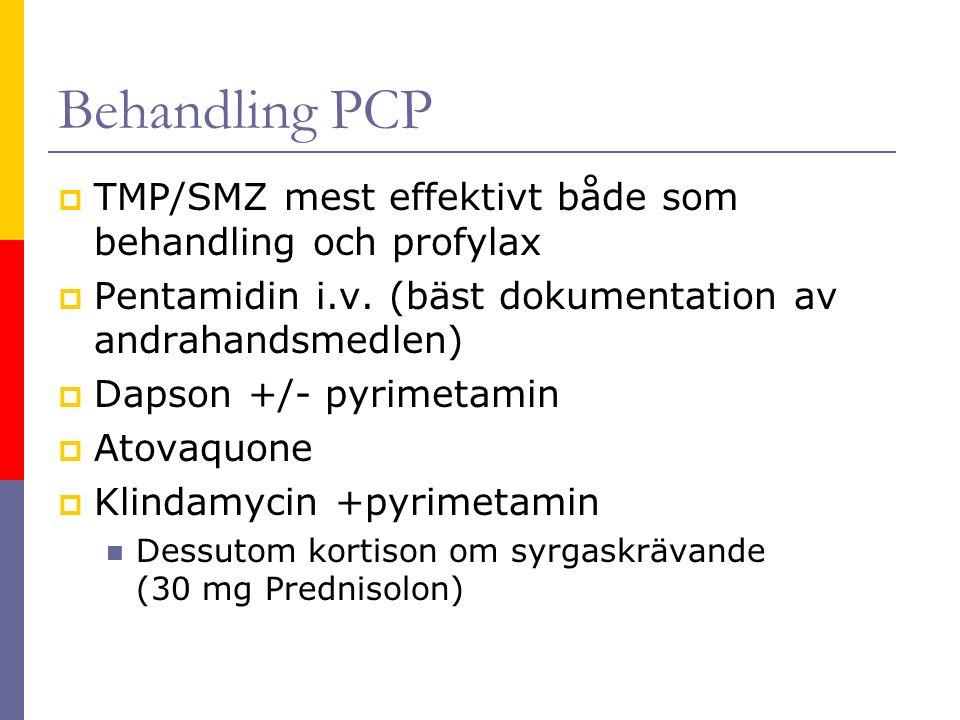 Behandling PCP  TMP/SMZ mest effektivt både som behandling och profylax  Pentamidin i.v.