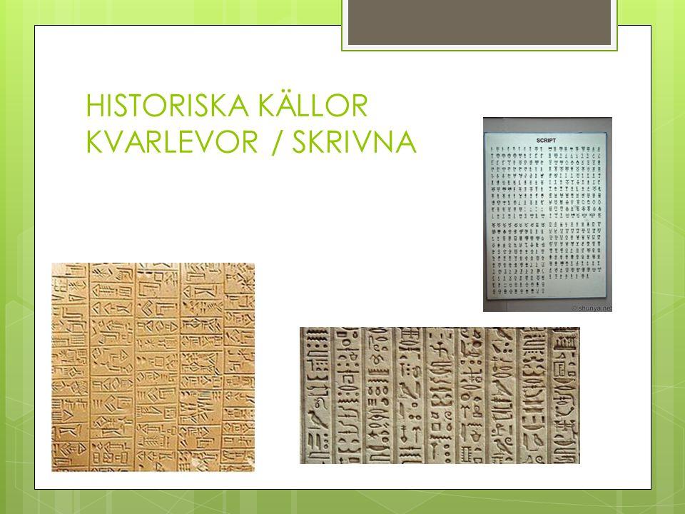 HISTORISKA KÄLLOR KVARLEVOR / SKRIVNA