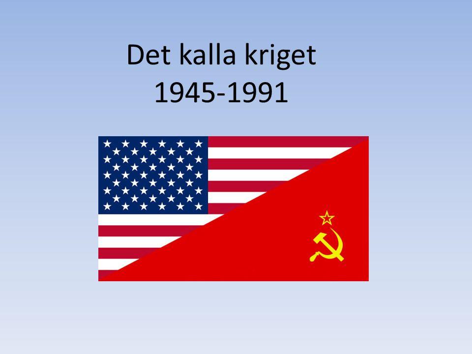 Det kalla kriget 1945-1991