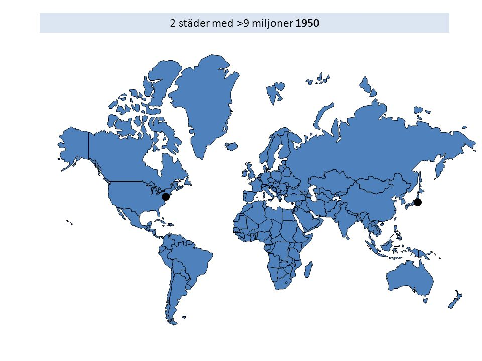 3 städer med >9 miljoner 1970