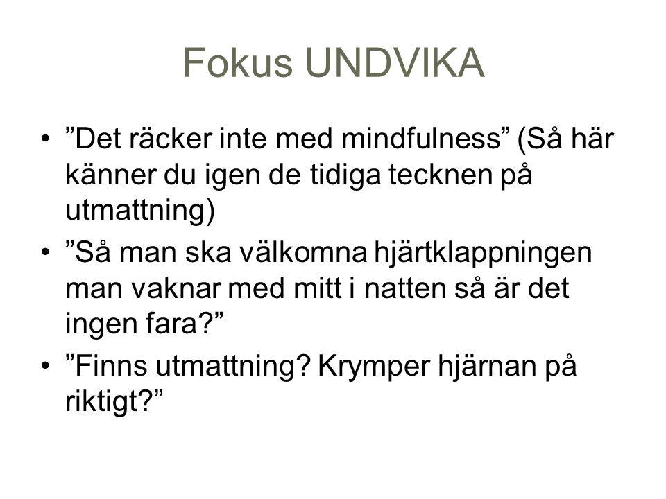 """Fokus UNDVIKA """"Det räcker inte med mindfulness"""" (Så här känner du igen de tidiga tecknen på utmattning) """"Så man ska välkomna hjärtklappningen man vakn"""