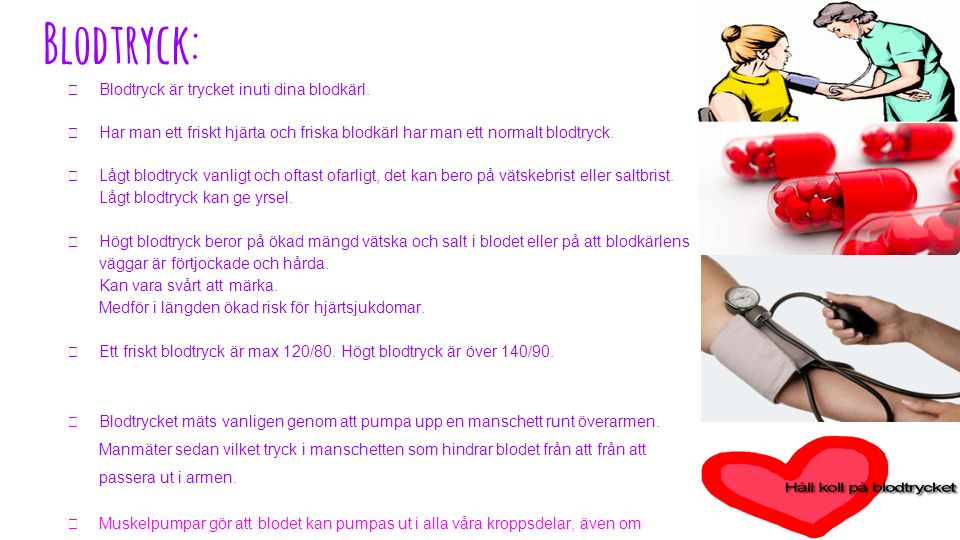 Blodtryck: ★ Blodtryck är trycket inuti dina blodkärl.
