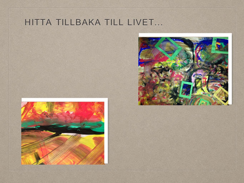 HITTA TILLBAKA TILL LIVET...