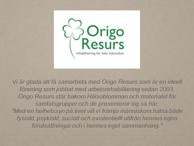 Vi är glada att få samarbeta med Origo Resurs som är en ideell förening som jobbat med arbetsrehabilitering sedan 2003. Origo Resurs står bakom Hälsob