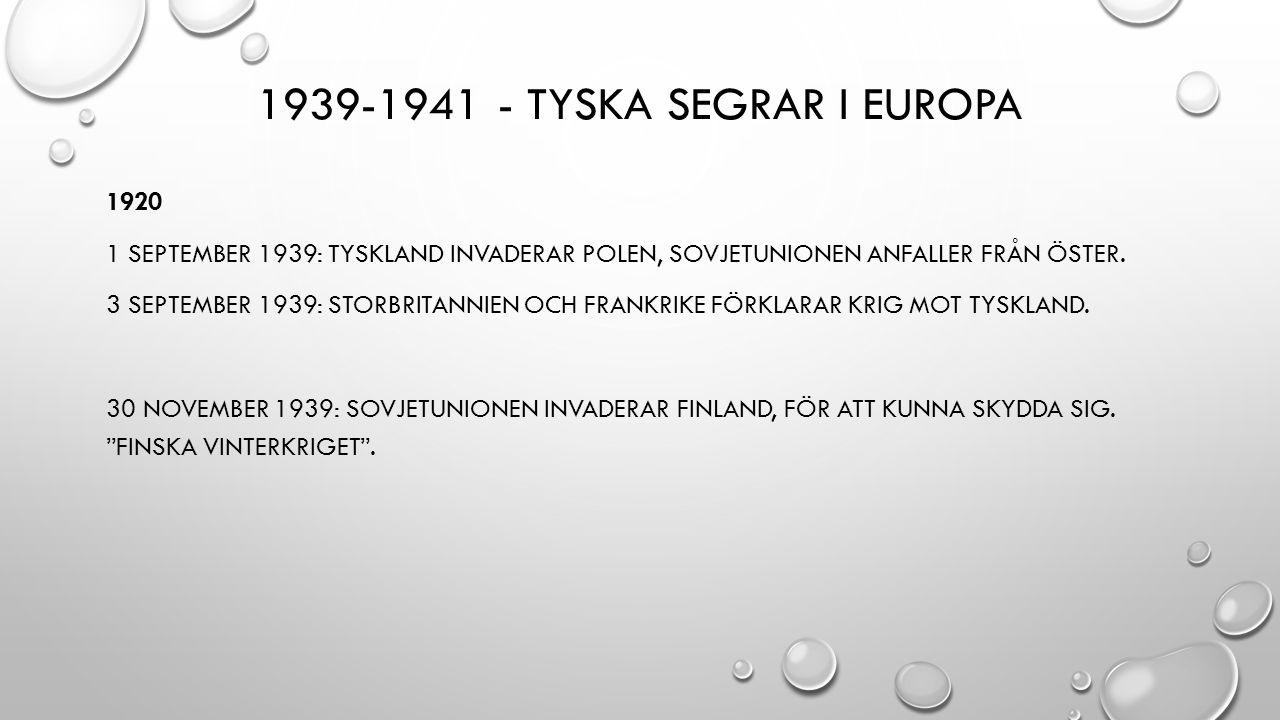 1939-1941 - TYSKA SEGRAR I EUROPA 1920 1 SEPTEMBER 1939: TYSKLAND INVADERAR POLEN, SOVJETUNIONEN ANFALLER FRÅN ÖSTER.
