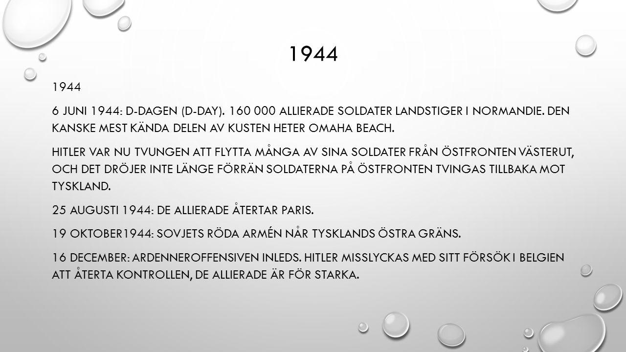 1944 6 JUNI 1944: D-DAGEN (D-DAY). 160 000 ALLIERADE SOLDATER LANDSTIGER I NORMANDIE.