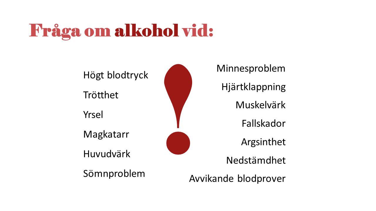 Minnesproblem Hjärtklappning Muskelvärk Fallskador Argsinthet Nedstämdhet Avvikande blodprover Fråga om alkohol vid: Högt blodtryck Trötthet Yrsel Mag