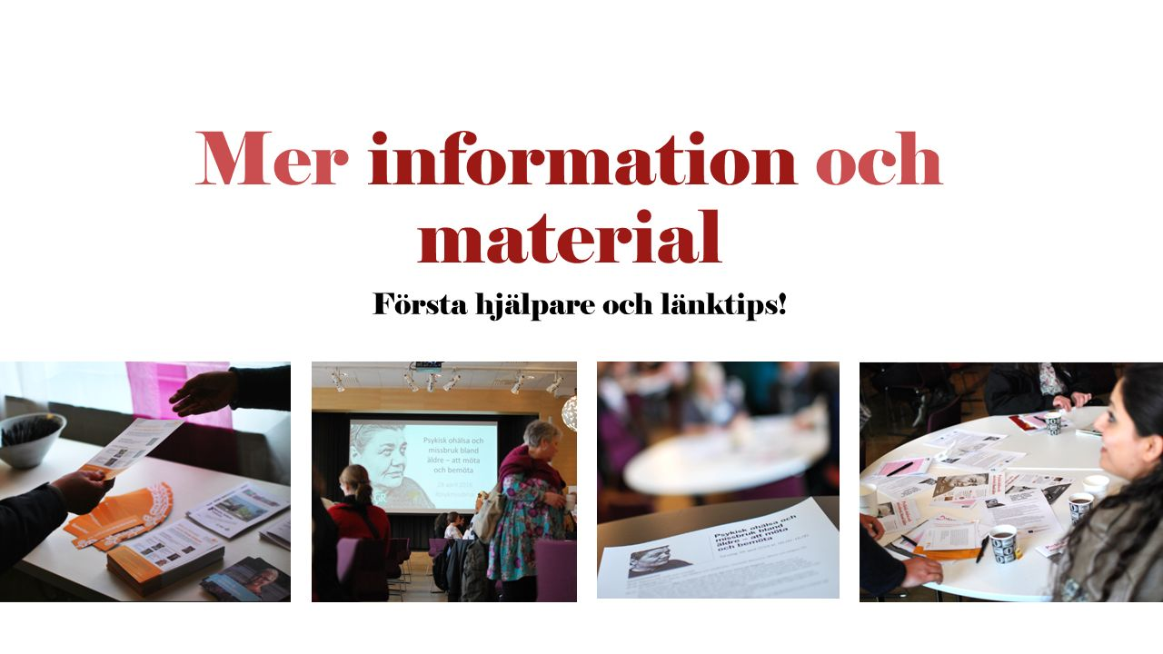 Första hjälpare och länktips! Mer information och material