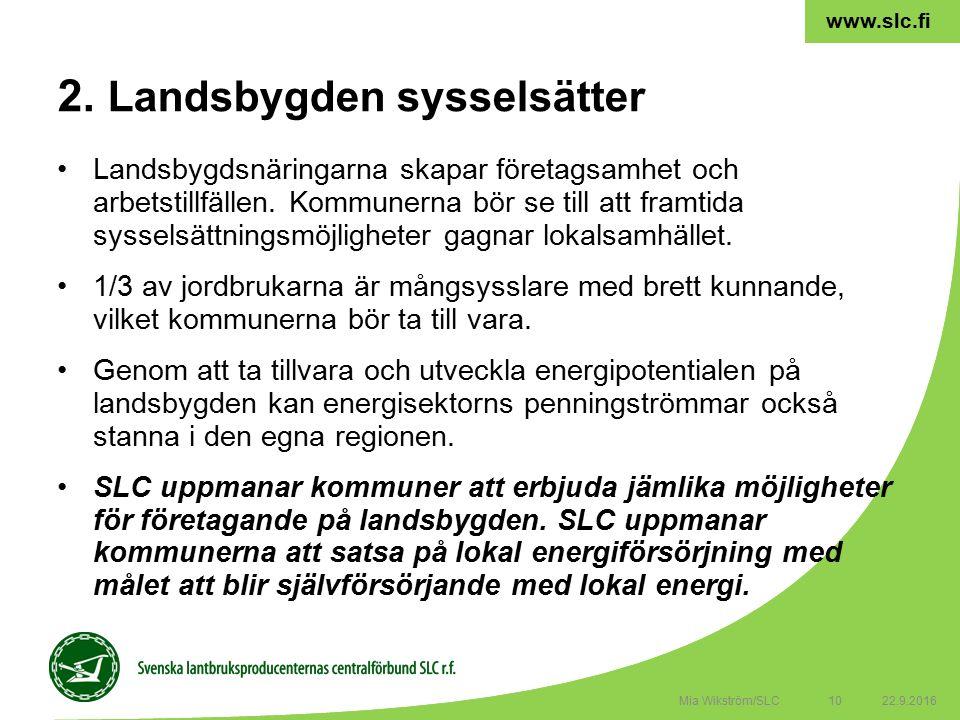 10 www.slc.fi Landsbygdsnäringarna skapar företagsamhet och arbetstillfällen.