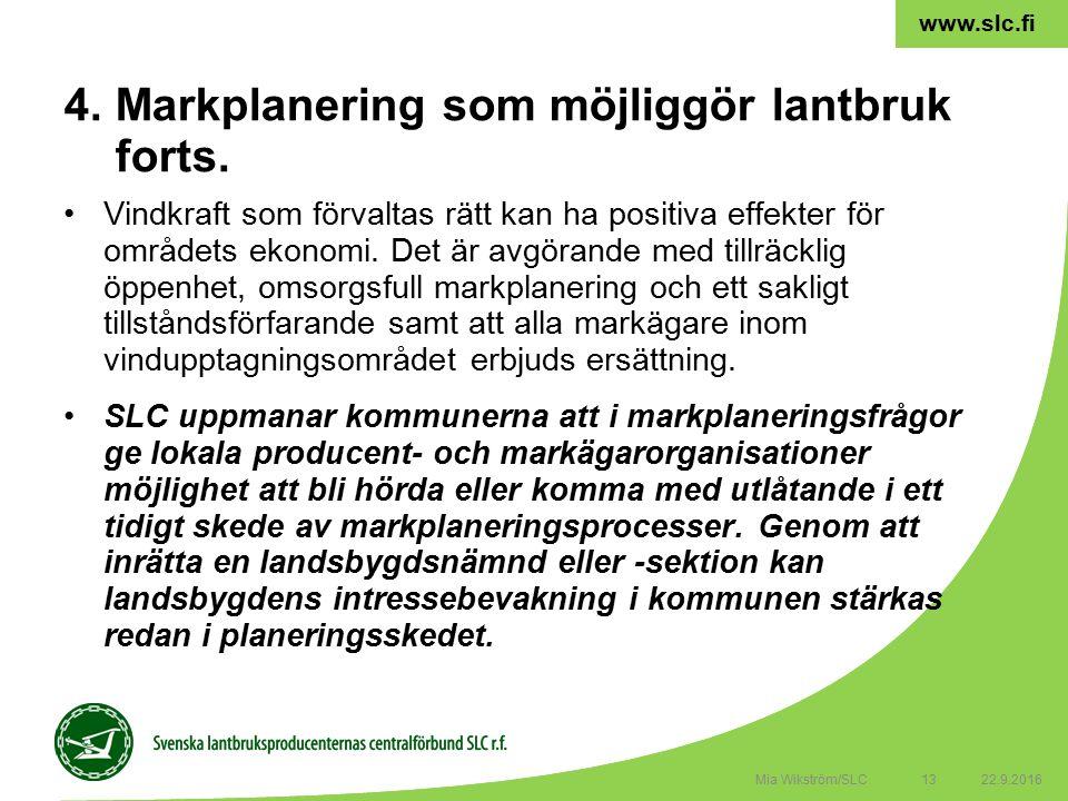 13 www.slc.fi Vindkraft som förvaltas rätt kan ha positiva effekter för områdets ekonomi.