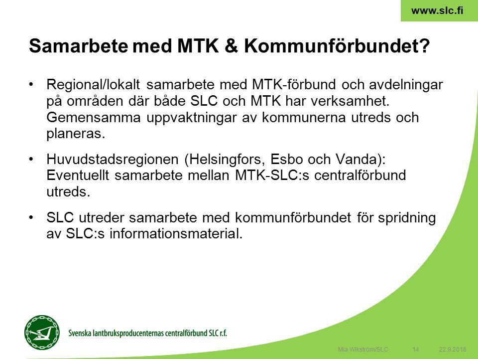 14 www.slc.fi Regional/lokalt samarbete med MTK-förbund och avdelningar på områden där både SLC och MTK har verksamhet.