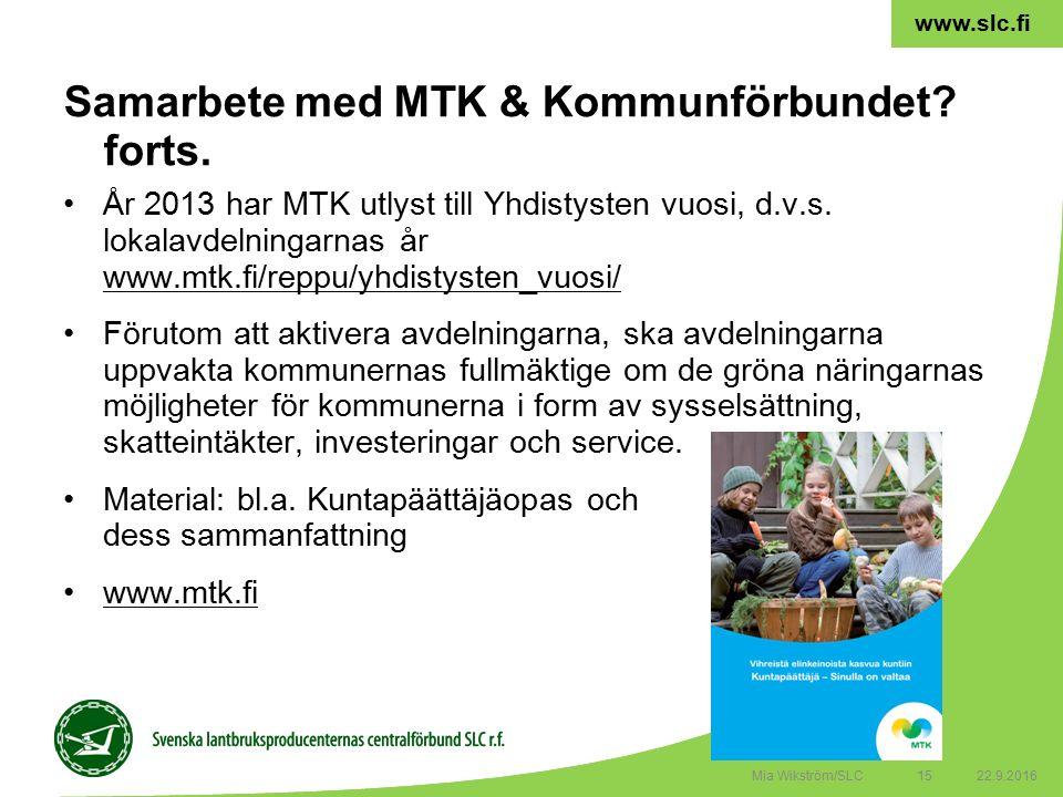15 www.slc.fi År 2013 har MTK utlyst till Yhdistysten vuosi, d.v.s.