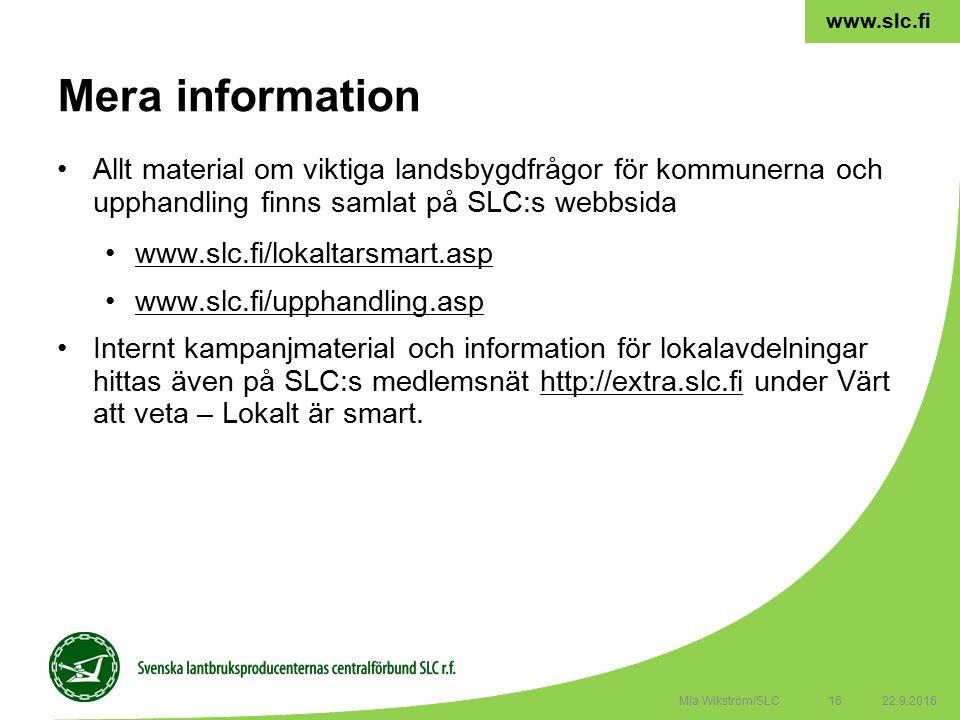 16 www.slc.fi Allt material om viktiga landsbygdfrågor för kommunerna och upphandling finns samlat på SLC:s webbsida www.slc.fi/lokaltarsmart.asp www.slc.fi/upphandling.asp Internt kampanjmaterial och information för lokalavdelningar hittas även på SLC:s medlemsnät http://extra.slc.fi under Värt att veta – Lokalt är smart.