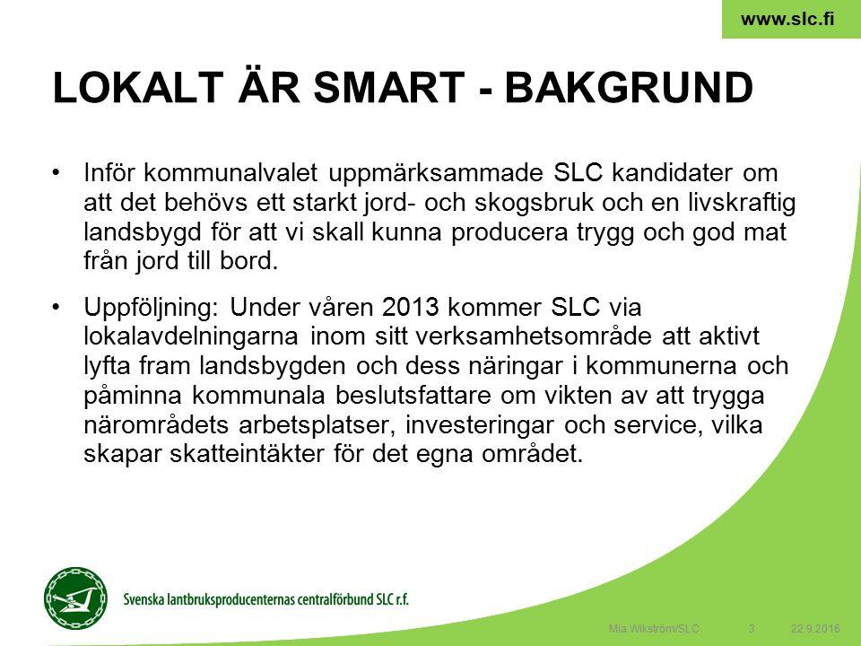 3 www.slc.fi Inför kommunalvalet uppmärksammade SLC kandidater om att det behövs ett starkt jord- och skogsbruk och en livskraftig landsbygd för att vi skall kunna producera trygg och god mat från jord till bord.