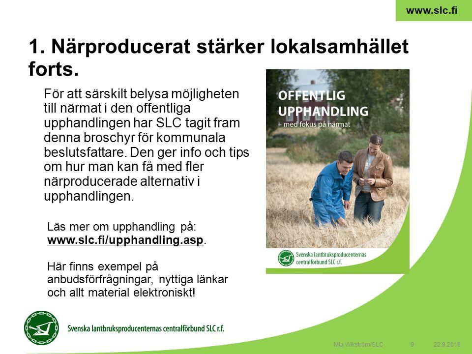 9 www.slc.fi 1. Närproducerat stärker lokalsamhället forts.