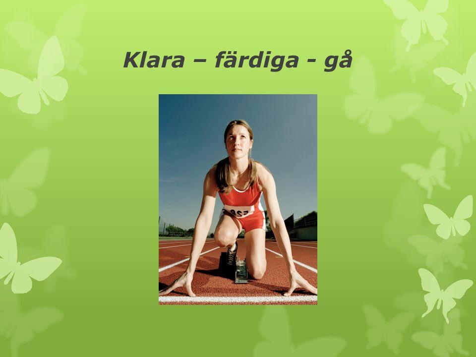 Klara – färdiga - gå
