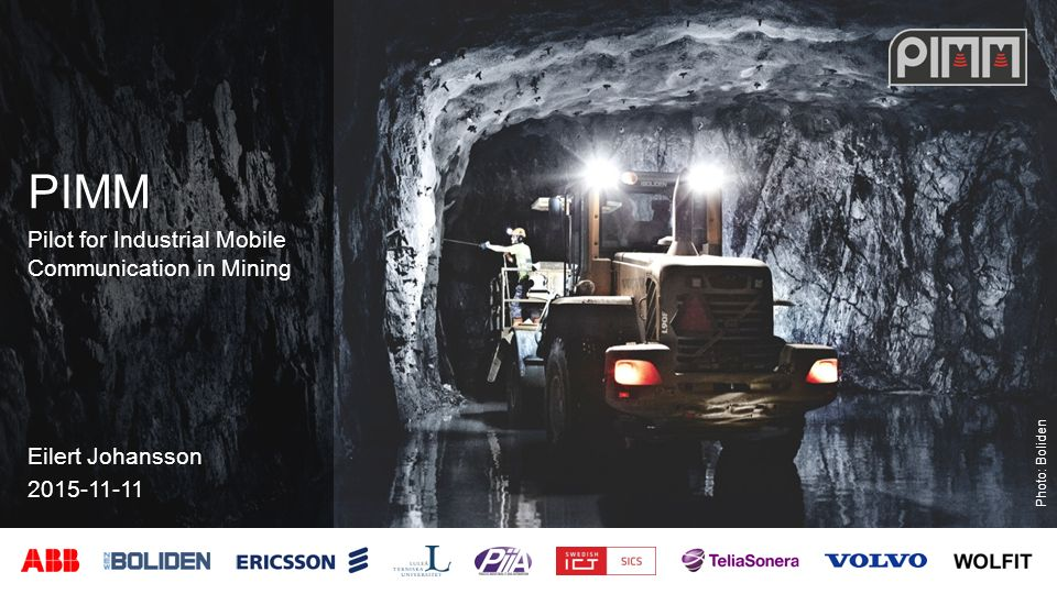 PIMM Pilot for Industrial Mobile Communication in Mining Photo: Boliden Eilert Johansson 2015-11-11