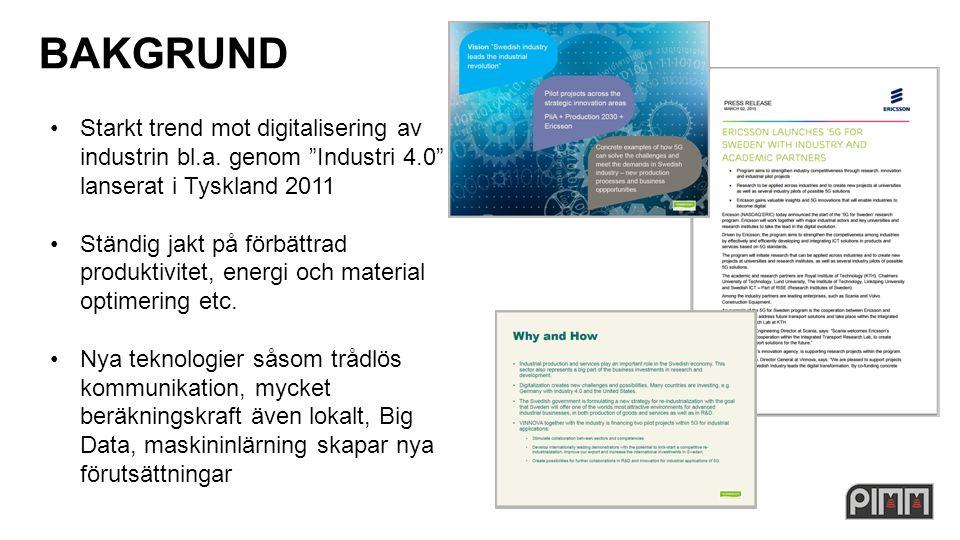 BAKGRUND Starkt trend mot digitalisering av industrin bl.a.