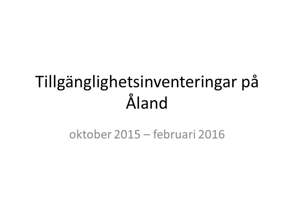 Tillgänglighetsinventeringar på Åland oktober 2015 – februari 2016
