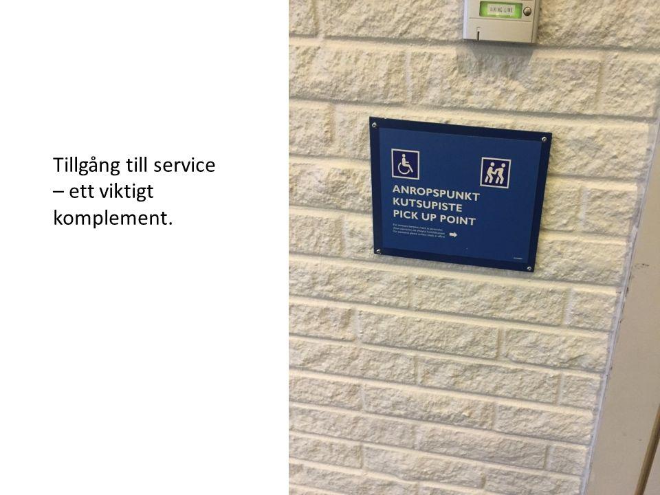 Tillgång till service – ett viktigt komplement.