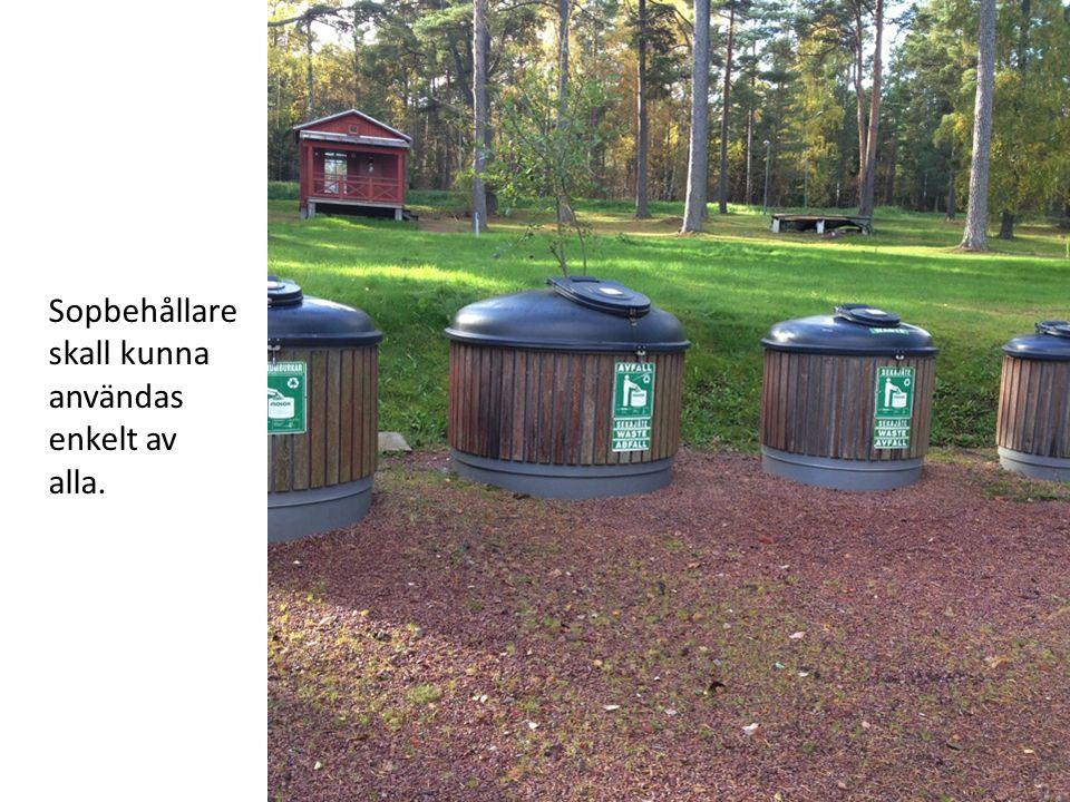 Sopbehållare skall kunna användas enkelt av alla.