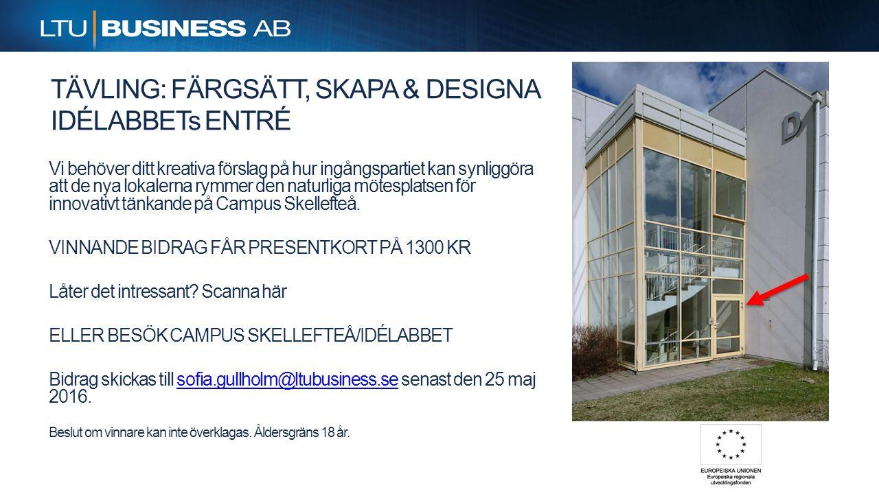 Beskrivning Skellefteå Kommun har upphandlat driften av ett Idélabb på Campus Skellefteå hos LTU Business AB inom ramen för EU projektet Smart Tillväxt.
