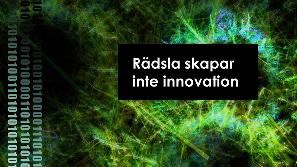 Rädsla skapar inte innovation
