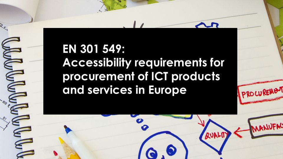 EN 301 549: Accessibility requirements for procurement of ICT products and services in Europe